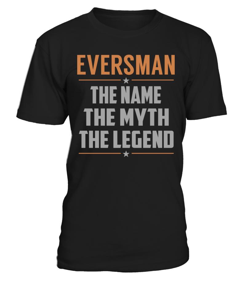 EVERSMAN The Name, Myth, Legend #Eversman