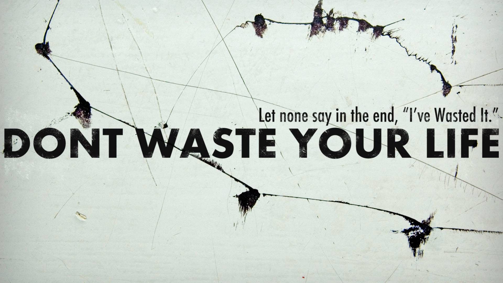 Quotes Of Dont Waste Your Life Full 720p Hd Wallpaper Whatsapp
