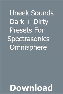 Uneek Sounds Dark + Dirty Presets For Spectrasonics Omnisphere