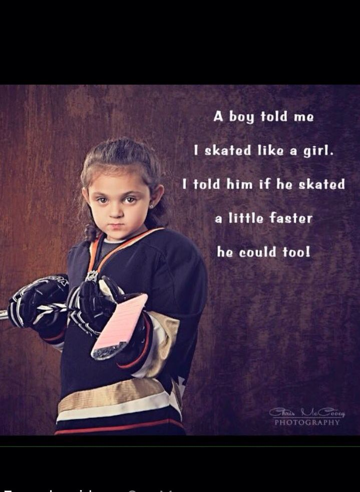 Pin By Cheryl Farnsworth On Ice Hockey Stuff Girls Be Like Skating Quote Figure Skating Quotes