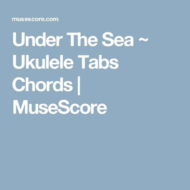 Under The Sea Ukulele Tabs Chords Musescore Ukulele