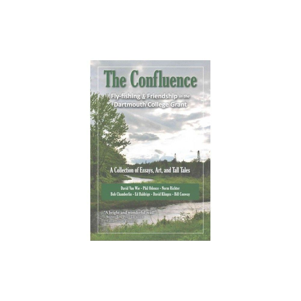 confluence fly fishing friendship in the dartmouth college  confluence fly fishing friendship in the dartmouth college grant a collection of