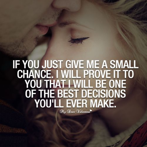 Give Me A Small Chance... Prove ItLove Quotes For HerYou ...