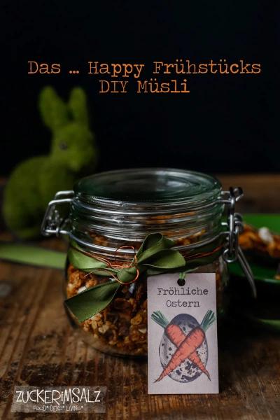 Das … Happy Frühstücks DIY Müsli  – Porridge, Müsli, Granola – Rezeptideen für ein vitales Frühstück