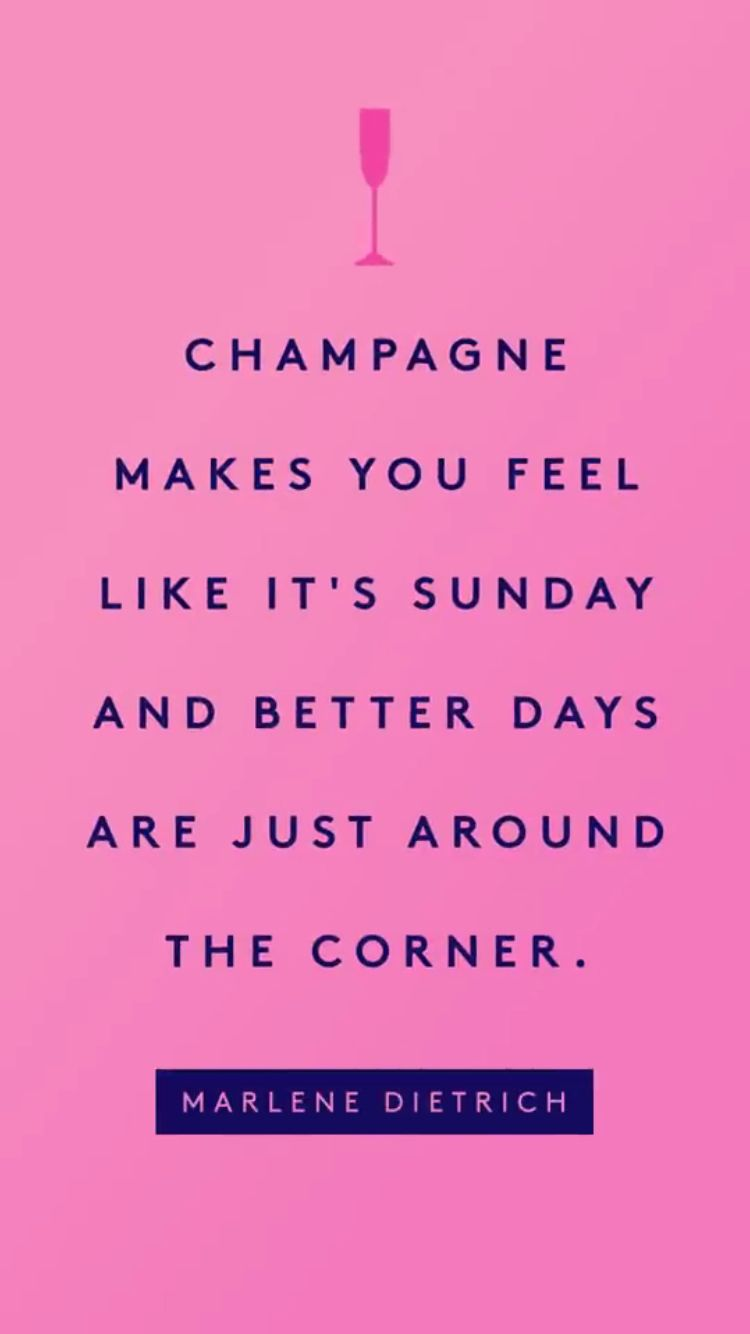 "Better Days Quotes Quotes ""champagne Makes You Feel Like It's Sunday And Better Days"
