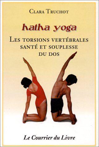 Hatha yoga : Les Torsions vertébrales, santé et souplesse du dos