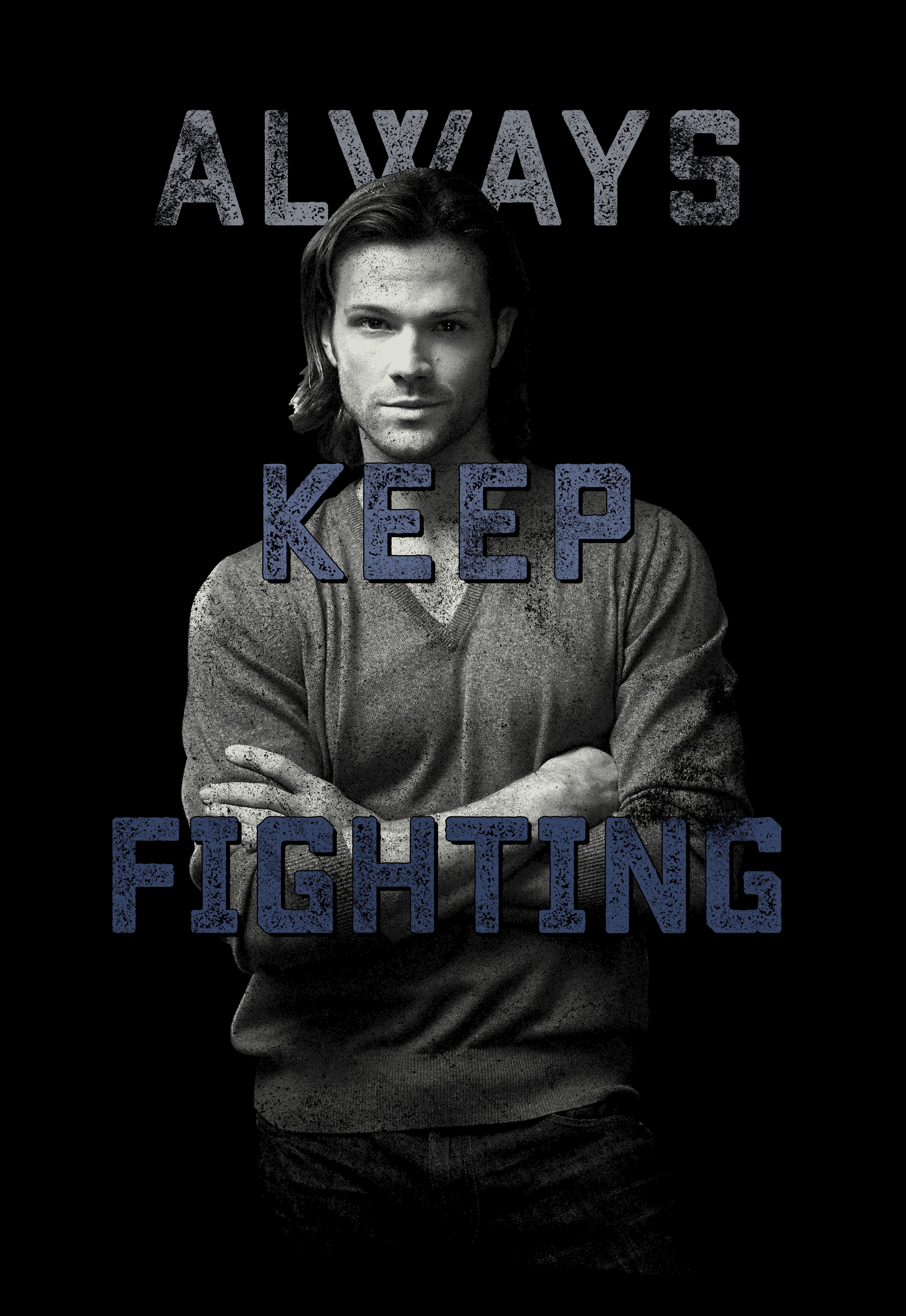 Jared padalecki quotes - Jared Padalecki Always Keep Fighting Limited Edition Merch Represent