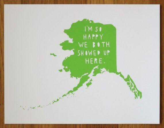 Alaska I M So Happy Alaska State Print Alaska State Art