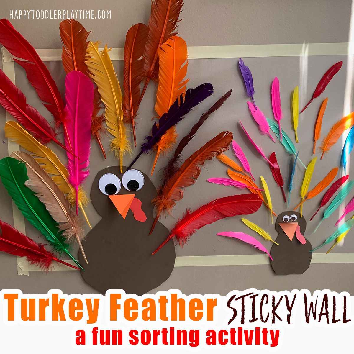 Turkey Feather Sort Sticky Wall Happy Toddler Playtime In 2020 Fun Thanksgiving Crafts Easy Thanksgiving Crafts Turkey Feathers