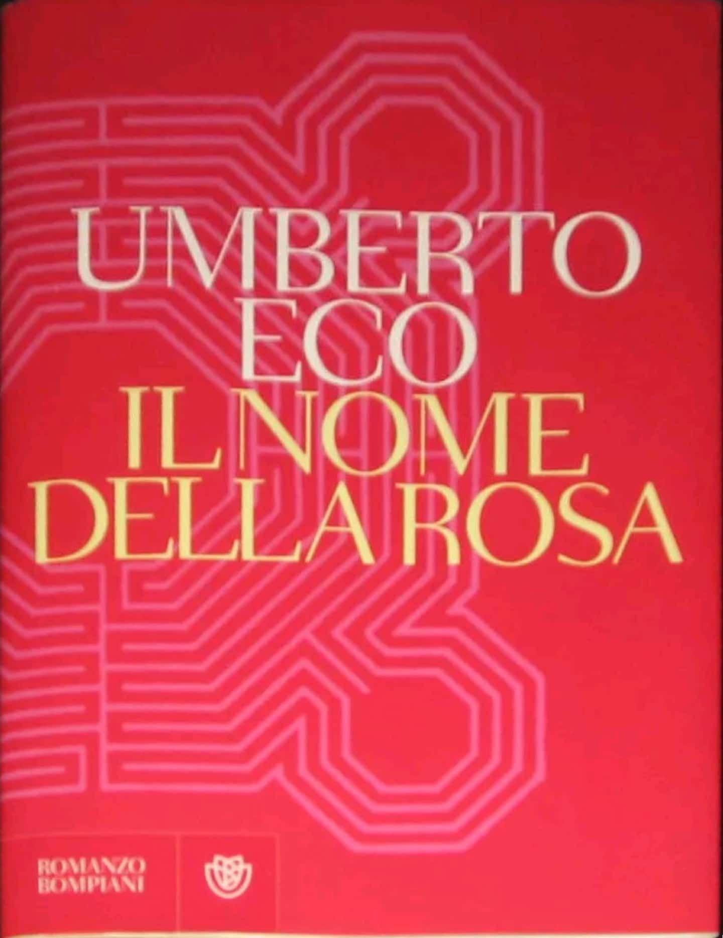 Il Nome Della Rosa Di Umberto Eco L Edizione Piu Rara Non E La Prima Libri Romanzi Buoni Libri