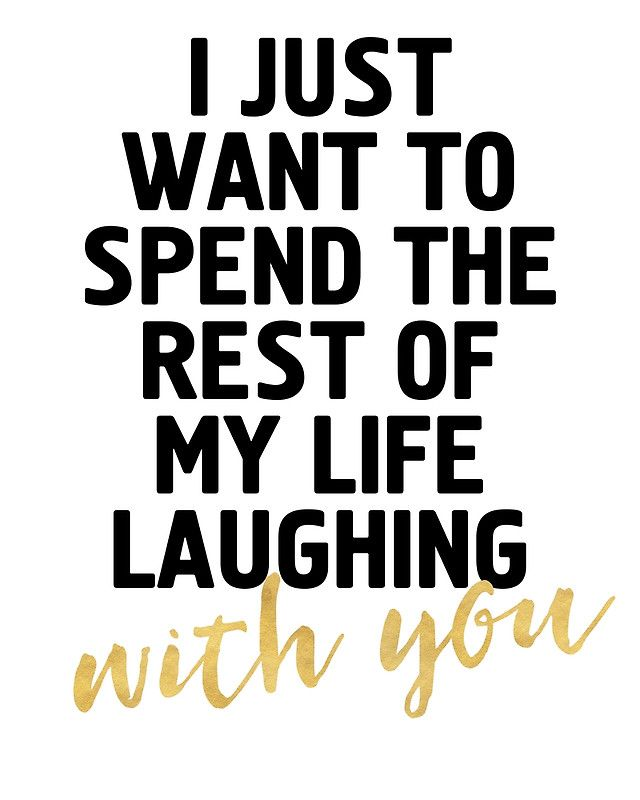 I Just Want To Spend The Rest Of My Life Laughing With You Cute Quote Photographic Print By Deificusart In 2021 Cute Quotes Cute Images With Quotes Picture Quotes