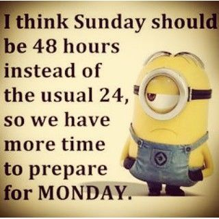 Sunday Should Be 48 Hours Instead Of The Usual 24