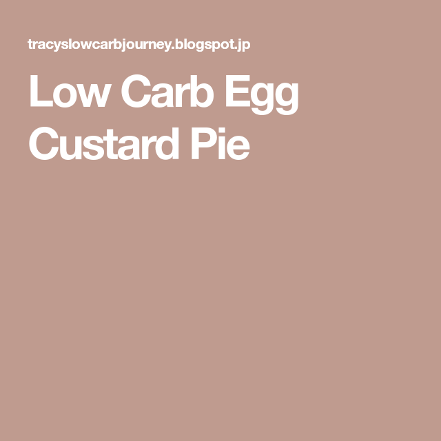 Low Carb Egg Custard Pie