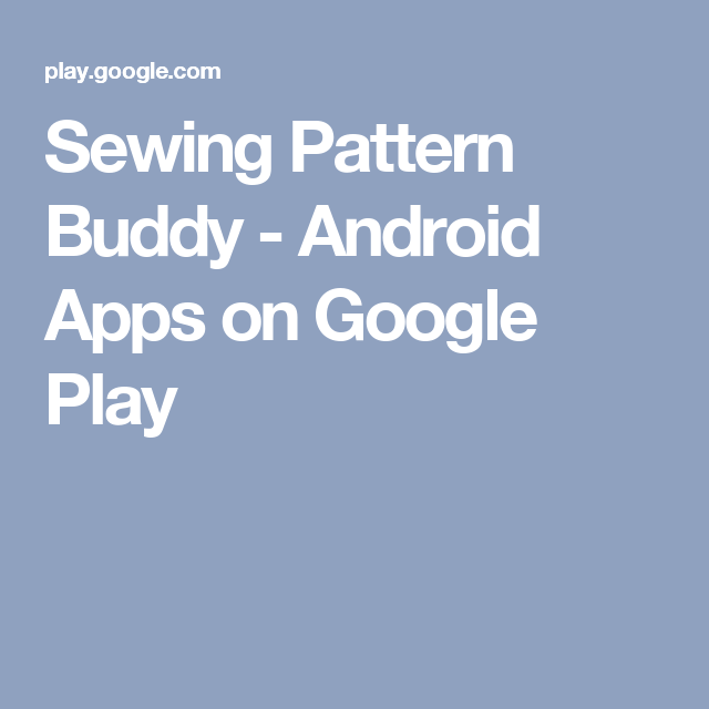 Sewing Pattern Buddy Android Apps On Google Play Sewing