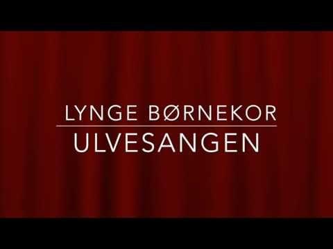 Ulvesangen - Lynge Børnekor - YouTube