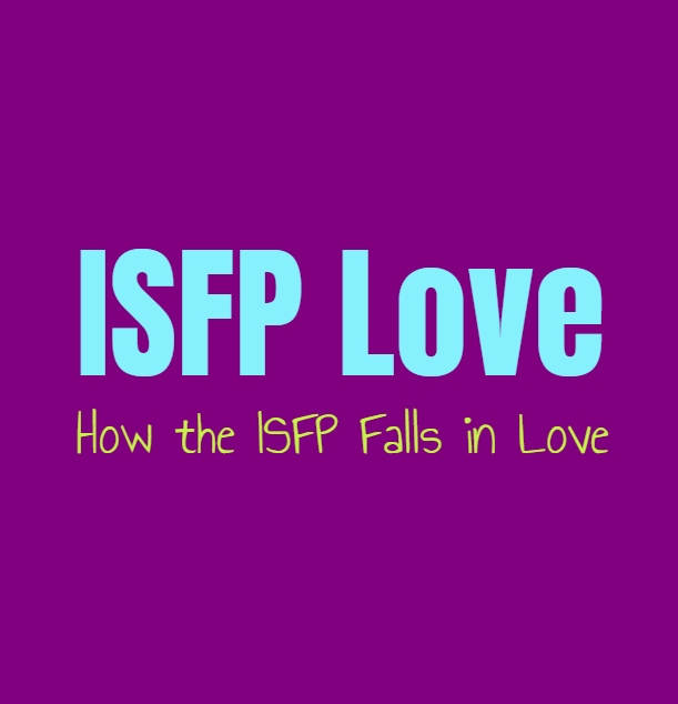 ISFP Love: How the ISFP Falls in Love - Personalit