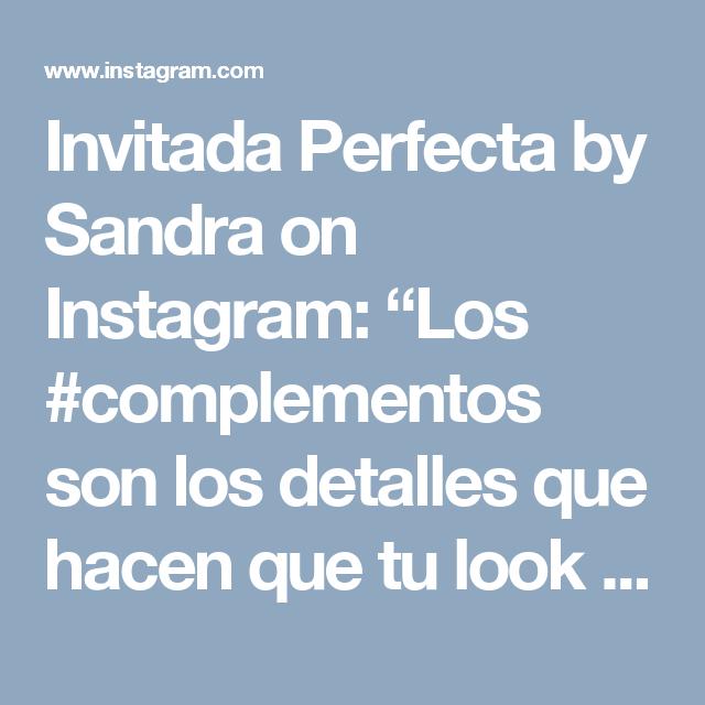 """Invitada Perfecta by Sandra on Instagram: """"Los #complementos son los detalles que hacen que tu look sea personal y único, y sino que se lo digan a esta preciosa #invitadaperfecta .…"""""""