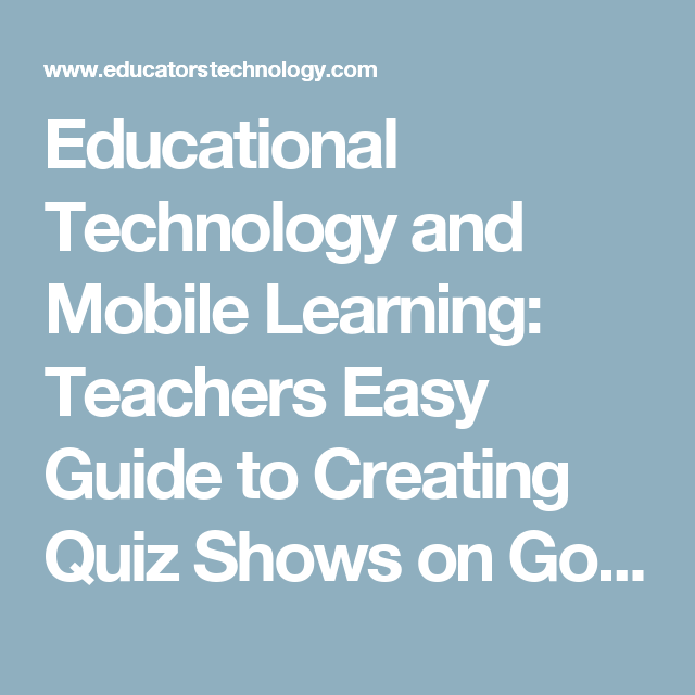 Educational Technology and Mobile Learning: Teachers Easy Guide to Creating Quiz Shows on Google Drive