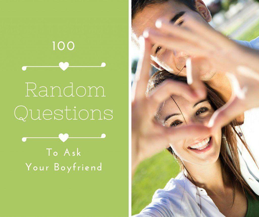 Cute random questions to ask your boyfriend