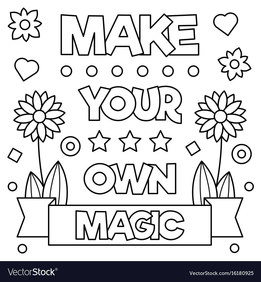 Make Your Own Magic Black And White Vector Illustration Download A Free Preview Or High Quality Ado Coloring Pages Quote Coloring Pages Online Coloring Pages