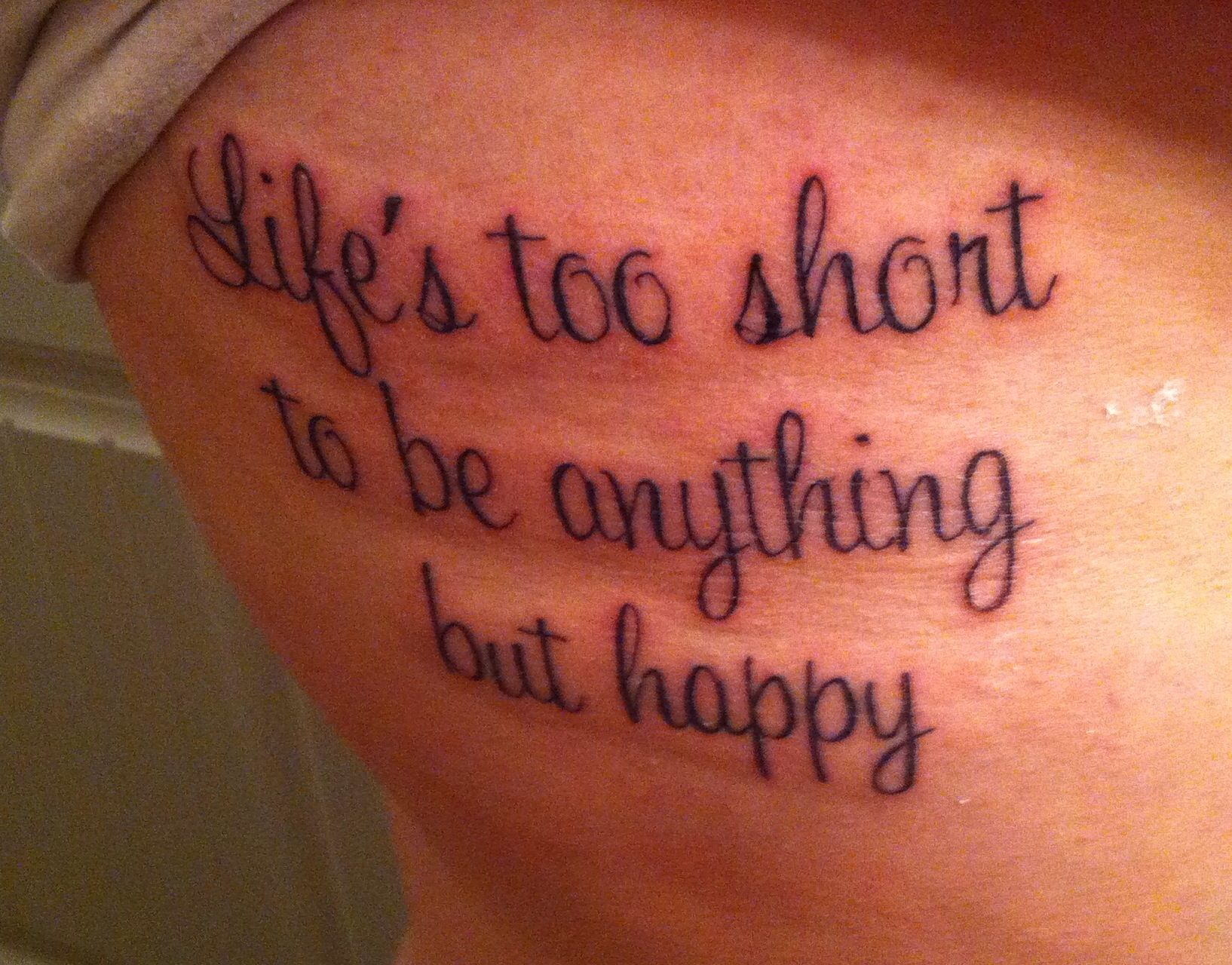 Lifes Too Short To Be Anything But Happy Quote That I Live By