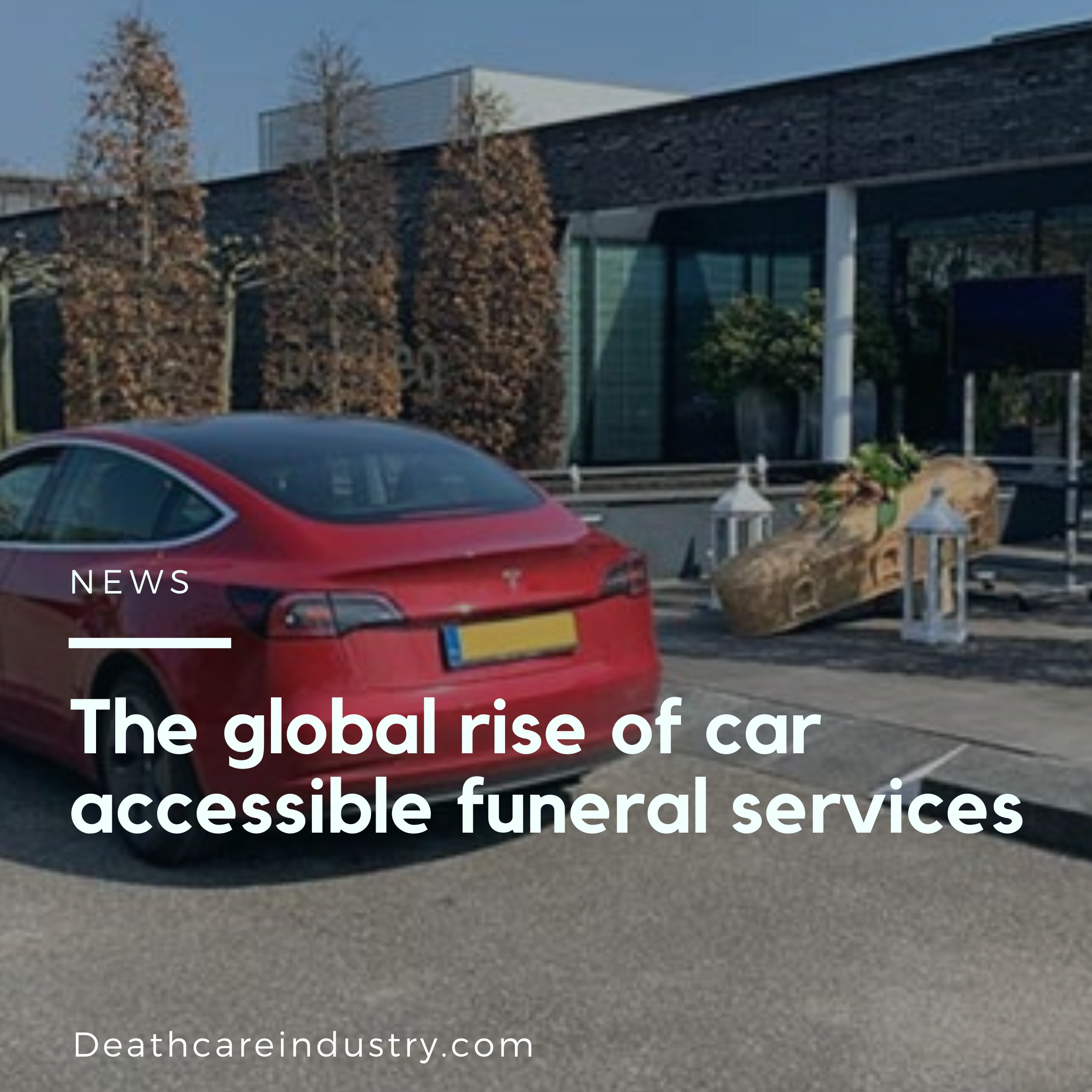 The global rise of car accessible funeral services in 2020