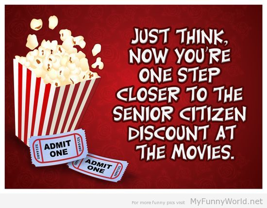 Funny Birthday Cards One Step Closer To Senior Citizen Discount At The Movies