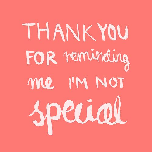 thank you for reminding me i\'m not special | Thoughts, Feelings ...