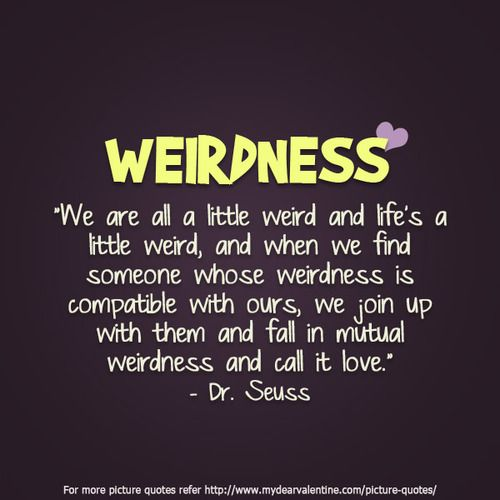 Cute Quotes About Being Weird 5