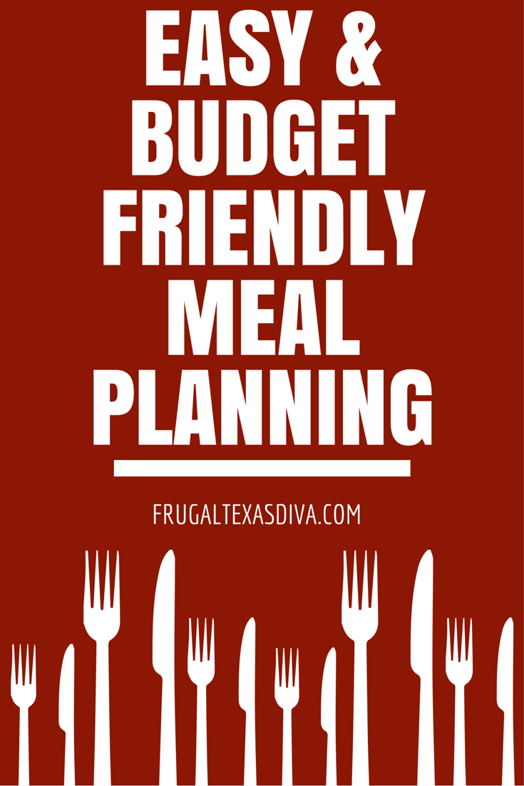 Easy & Budget Friendly Meal Planning - Frugal Texas Diva