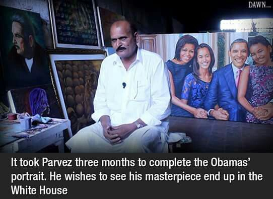 He is Parvez from Pakistan. He has worked on Barack Obama and his family's portrait for 3 months and has delivered a perfect piece of art. Now, his wish is that he presents this to the American President by himself. Please repin and help him accomplish this dream