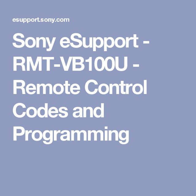 Sony eSupport - RMT-VB100U - Remote Control Codes and Programming