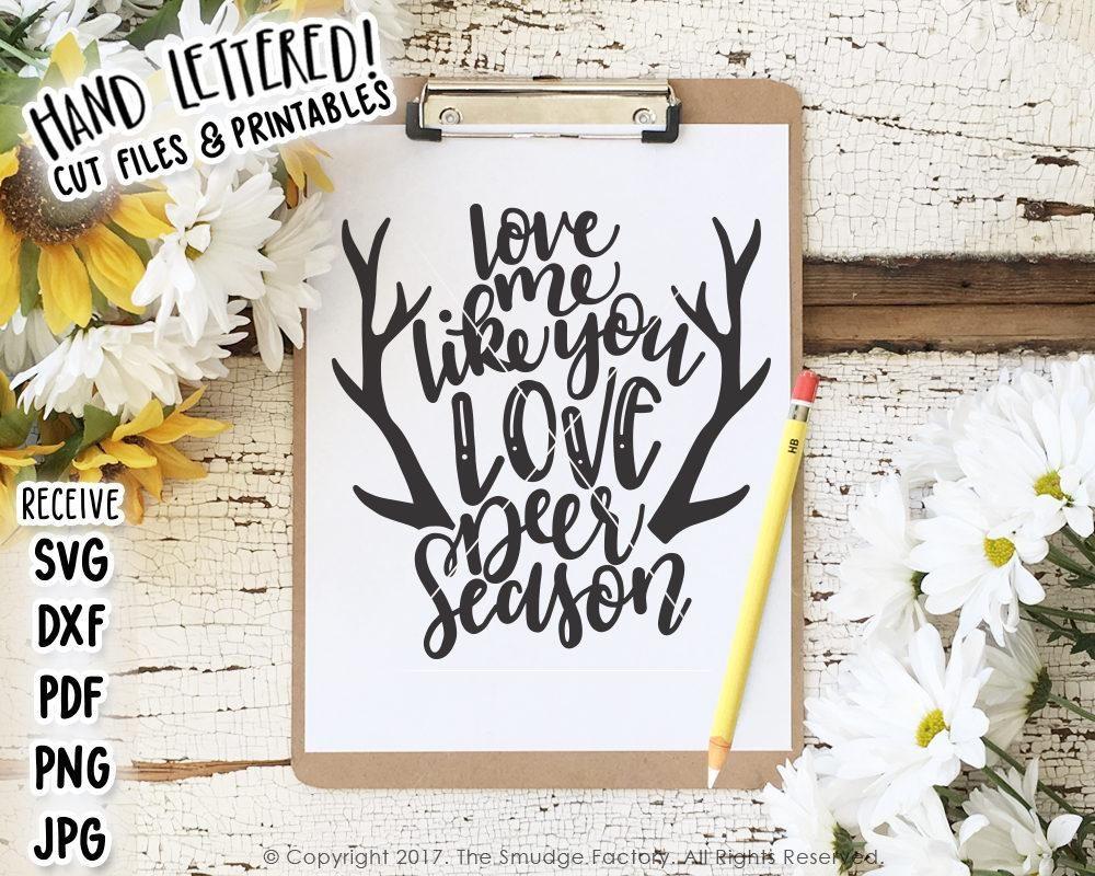 Download Love Me Like You Love Deer Season SVG & Printable in 2020 ...