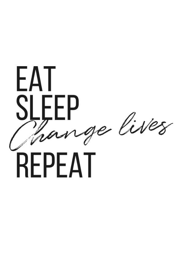 Eat, sleep, change lives, repeat! t-shirt gifts Business