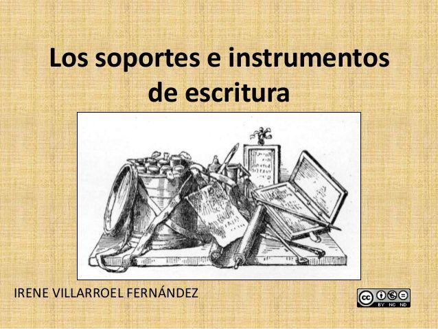 LOS SOPORTES E INSTRUMENTOS DE ESCRITURA (IRENE VILLARROEL)
