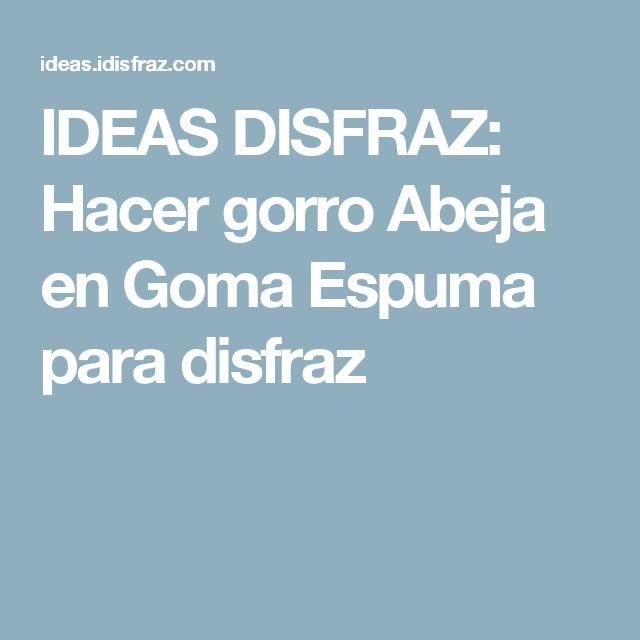 IDEAS DISFRAZ  Hacer gorro Abeja en Goma Espuma para disfraz ... 1750405f0bf