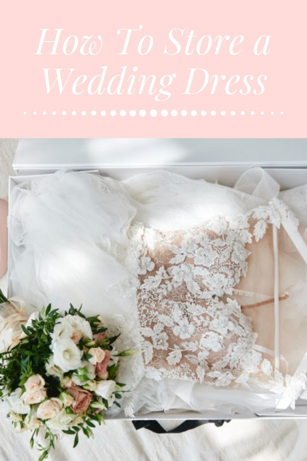 How To Store A Wedding Dress Wedding Dress Preservation Yeah Weddings In 2020 Wedding Dresses Dress Preservation Wedding Dress Preservation