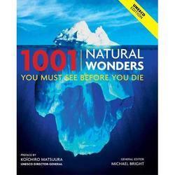 1001 Natural Wonders You Must See Before You Die Natural Wonders Wonder Nature