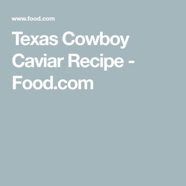 Texas Cowboy Caviar Recipe  - Food.com #cowboycaviar