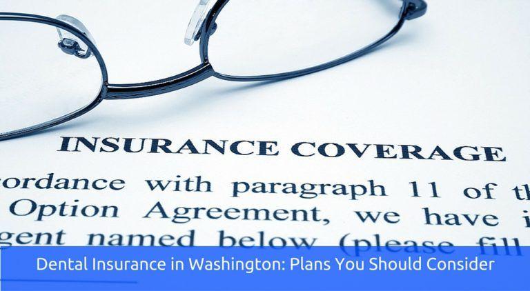 Dental insurance in washington plans you should consider