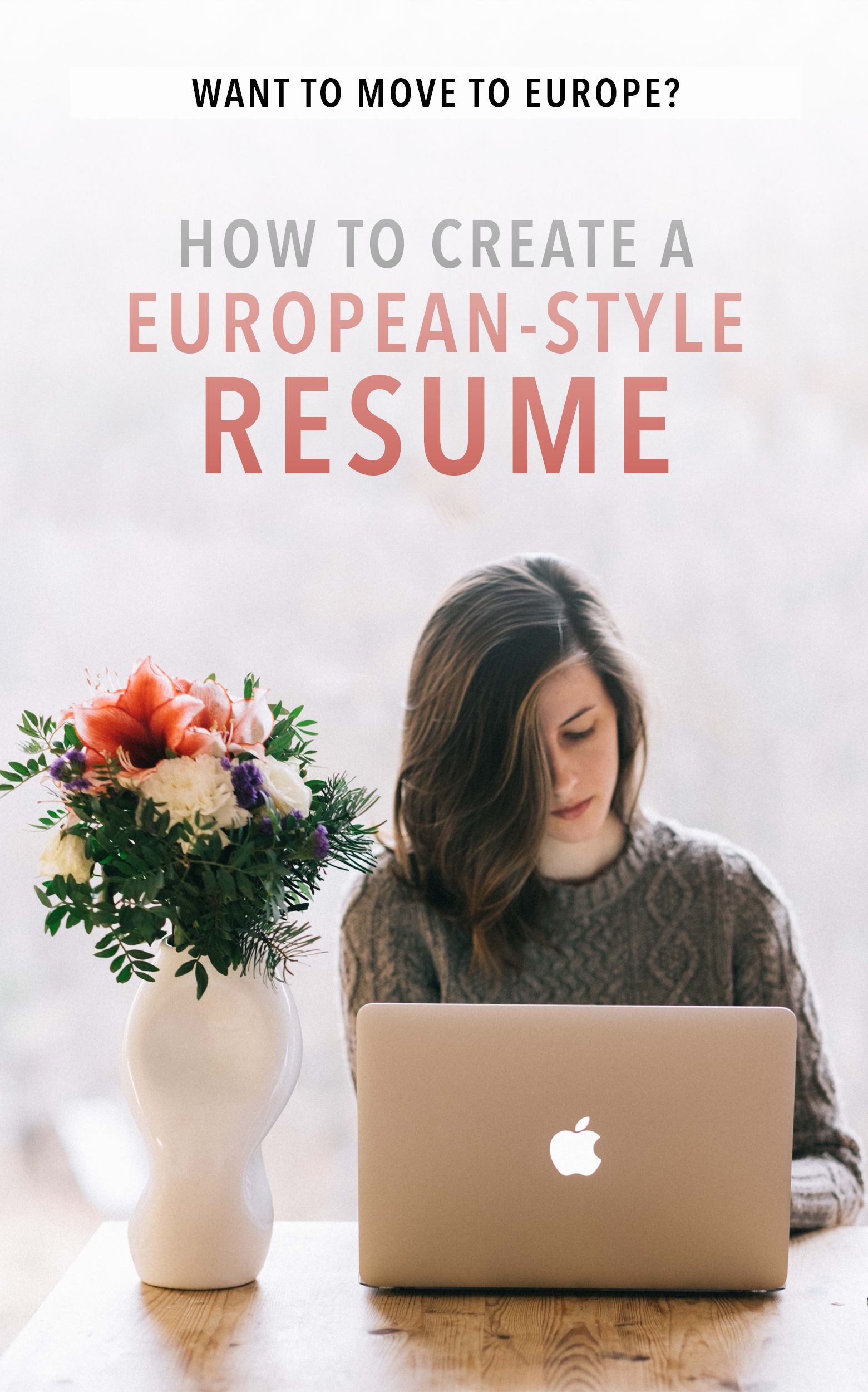 how to prepare a european style resume international jobs and work