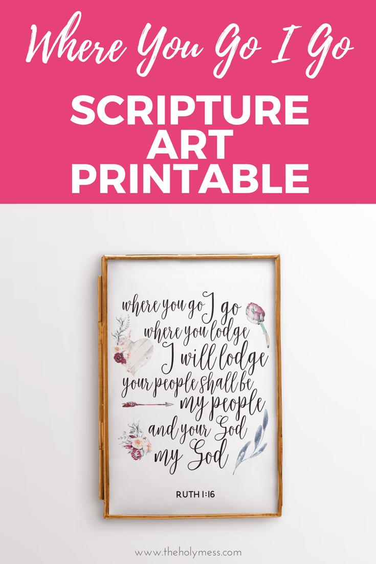 Where You Go I Go Scripture Art Printable #bibleverses #diy #printable