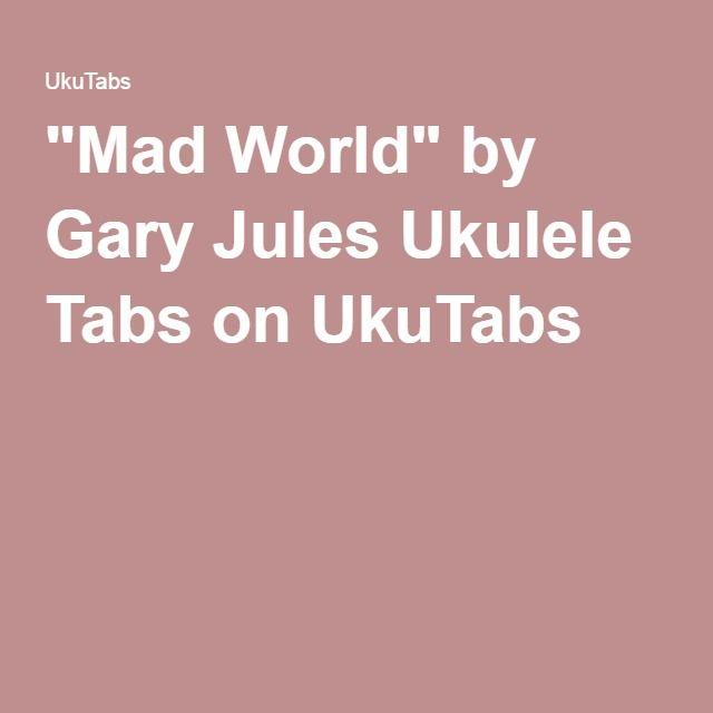 """""""Mad World"""" by Gary Jules Ukulele Tabs on UkuTabs"""