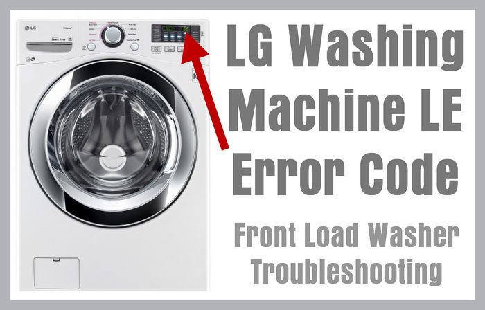 Lg Washing Machine Le Error Code Front Load Washer