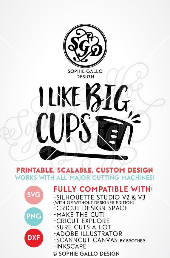 I Like Big Cups Kitchen Art SVG DXF PNG Digital Download Files   Sophie  Gallo Design Silhouette Store U0026 Digital Files   Pinterest   Kitchen Art, ...