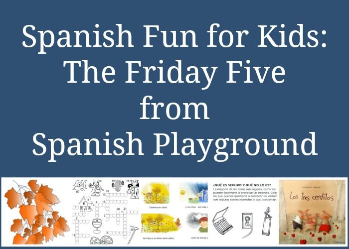 Spanish Fun for Kids: The Friday Five | Fun for kids, Spanish and ...