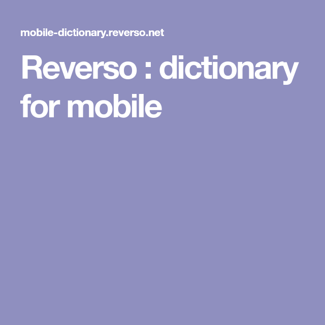 Reverso Dictionary For Mobile English French Dictionary French Dictionary English Dictionaries