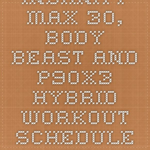 Insanity Max 30, Body Beast and P90X3 hybrid workout schedule - beast workout sheet