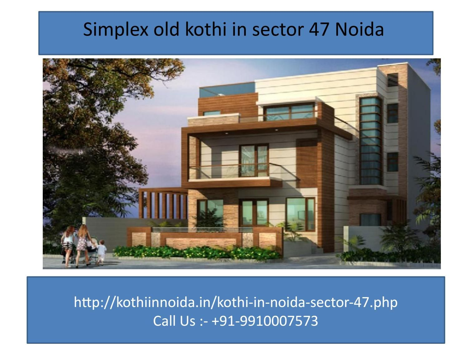 Brand new simplex kothi in sector 47 noida, 9910007573