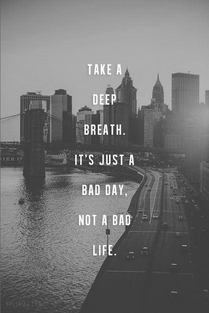 So much to look forward to dont let one bad day get you down